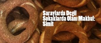 Saraylarda-Degil-Sokaklarda-Olani-Makbul-Simit
